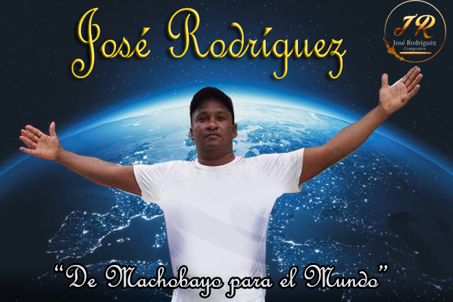 """""""De Machobayo para el mundo"""" José Rodriguez(Compositor)"""